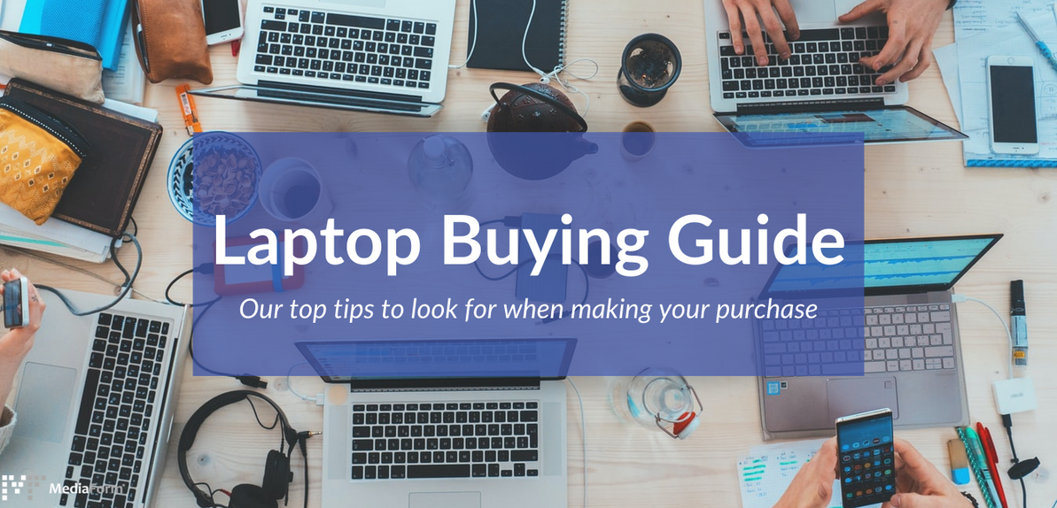 Laptop Buying Guide: Essentials to Know Before You Buy
