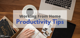 Struggling To Stay Concentrated? Here's How to Increase Your WFH Productivity