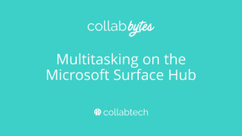Collabtech Onsite Deployment for Surface Hub - Installation & Integration