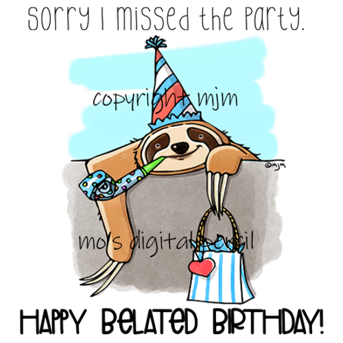Belated Birthday Sloth and Peeking Sloth