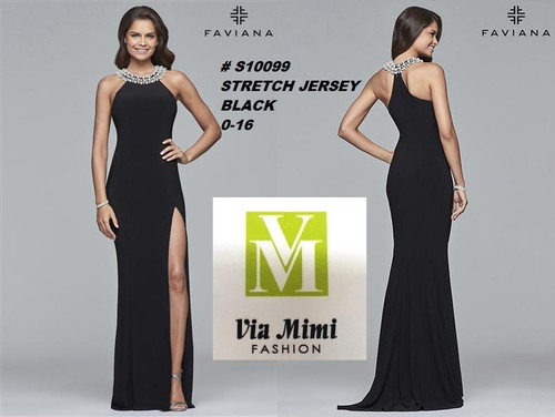 FAVIANA STYLE #S10099  STRETCH  JERSEY   SIZE : 00-16  COLOR: BLACK  FOR MORE IMFORMATION AND PRICE PLEASE GIVE US A CALL   WE BEAT  ALL PRICES !!!!  VIA MIMI FASHION  1333 S. SANTEE ST.  LA,CA.90015  TEL: (213)748-MIMI (6464)  FAX: (213)749-MIMI (6464)  E-Mail: mimi@viamimifashion.com  http://viamimifashion.com  https://www.facebook.com/viamimifashion    https://www.instagram.com/viamimifashion  https://twitter.com/viamimifashion