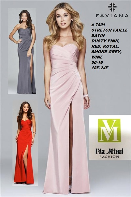 FAVIANA STYLE #7891  STRETCH FAILLE SATIN   SIZE : 00-16 /  18E-24E  COLOR: DUSTY PINK, RED, ROYAL, SMOKE GREY, WINE  FOR MORE IMFORMATION AND PRICE PLEASE GIVE US A CALL   WE BEAT  ALL PRICES !!!!  VIA MIMI FASHION  1333 S. SANTEE ST.  LA,CA.90015  TEL: (213)748-MIMI (6464)  FAX: (213)749-MIMI (6464)  E-Mail: mimi@viamimifashion.com  http://viamimifashion.com  https://www.facebook.com/viamimifashion    https://www.instagram.com/viamimifashion  https://twitter.com/viamimifashion