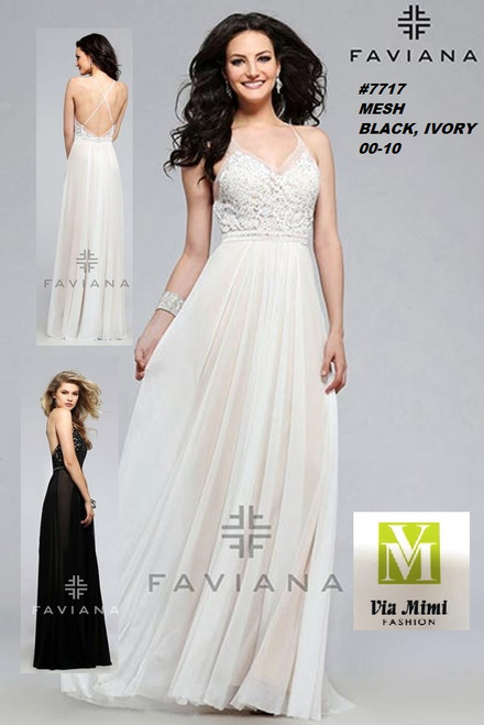 FAVIANA STYLE #7717  MESH   SIZE : 00-10  COLOR: BLACK,  IVORY  FOR MORE IMFORMATION AND PRICE PLEASE GIVE US A CALL   WE BEAT  ALL PRICES !!!!  VIA MIMI FASHION  1333 S. SANTEE ST.  LA,CA.90015  TEL: (213)748-MIMI (6464)  FAX: (213)749-MIMI (6464)  E-Mail: mimi@viamimifashion.com  http://viamimifashion.com  https://www.facebook.com/viamimifashion    https://www.instagram.com/viamimifashion  https://twitter.com/viamimifashion