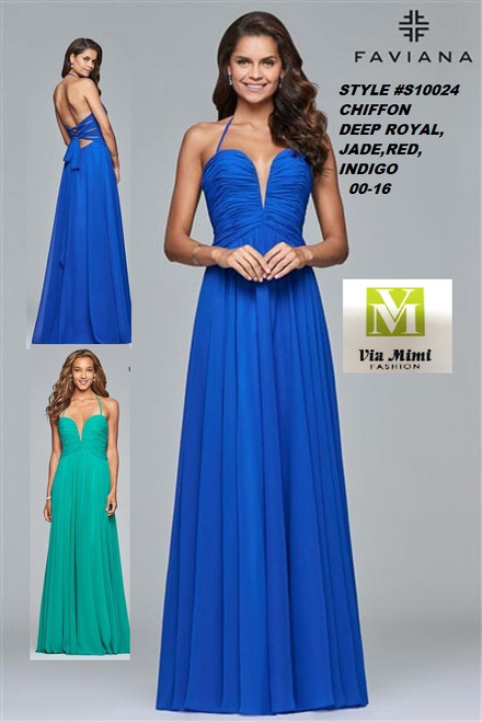 FAVIANA STYLE #S10024 CHIFFON   SIZE : 00-16  COLOR: DEEP ROYAL, JADE, INDIGO, RED  FOR MORE IMFORMATION AND PRICE PLEASE GIVE US A CALL   WE BEAT  ALL PRICES !!!!  VIA MIMI FASHION  1333 S. SANTEE ST.  LA,CA.90015  TEL: (213)748-MIMI (6464)  FAX: (213)749-MIMI (6464)  E-Mail: mimi@viamimifashion.com  http://viamimifashion.com  https://www.facebook.com/viamimifashion    https://www.instagram.com/viamimifashion  https://twitter.com/viamimifashion