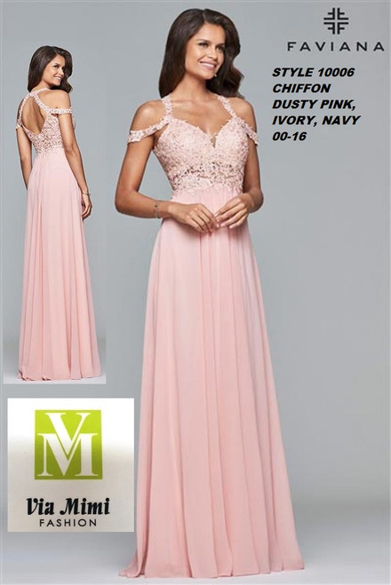 FAVIANA STYLE #10006   SIZE : 00-16  COLOR: DUSTY PINL, IVORY, NAVY  FOR MORE IMFORMATION AND PRICE PLEASE GIVE US A CALL   WE BEAT  ALL PRICES !!!!  VIA MIMI FASHION  1333 S. SANTEE ST.  LA,CA.90015  TEL: (213)748-MIMI (6464)  FAX: (213)749-MIMI (6464)  E-Mail: mimi@viamimifashion.com  http://viamimifashion.com  https://www.facebook.com/viamimifashion    https://www.instagram.com/viamimifashion  https://twitter.com/viamimifashion