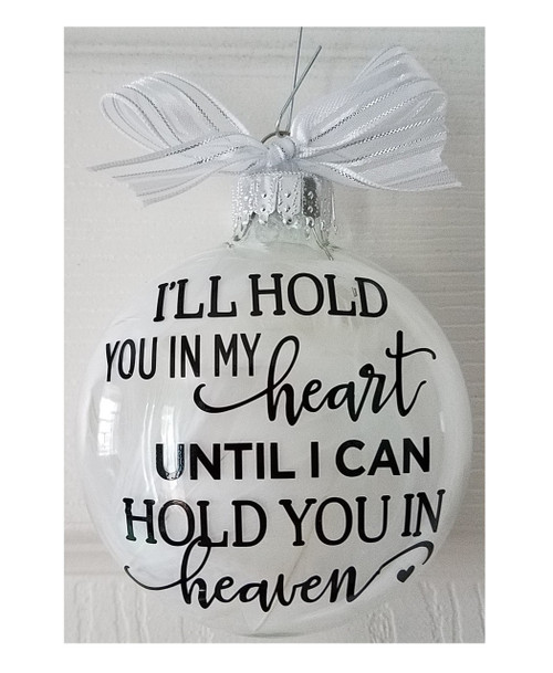 Feather Memorial Ornament - I'll hold you in my heart until I can hold you in heaven