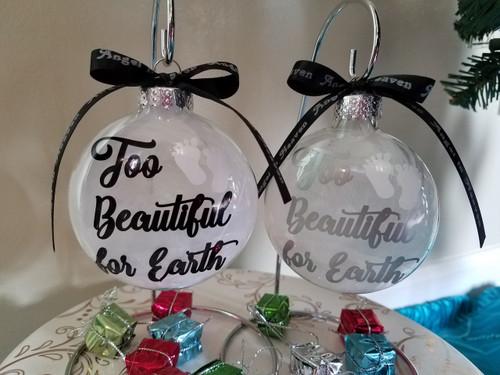 Memorial Ornament - Too beautiful for earth