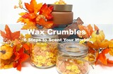 Project:  Wax Crumbles