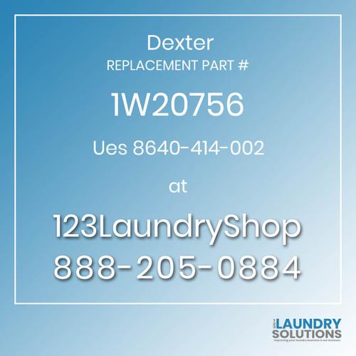 Dexter,Dexter Parts,Dexter Replacement,Dexter Replacement Number 1W20756,Ues 8640-414-002,Dexter Replacement Part # 1W20756 Ues 8640-414-002