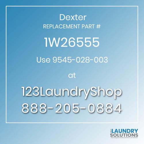 Dexter,Dexter Parts,Dexter Replacement,Dexter Replacement Number 1W26555,Use 9545-028-003,Dexter Replacement Part # 1W26555 for Use 9545-028-003