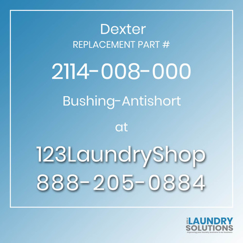 Dexter,Dexter Parts,Dexter Replacement,Dexter Replacement Number 2114-008-000,Bushing-Antishort,Dexter Replacement Part # 2114-008-000 Bushing-Antishort
