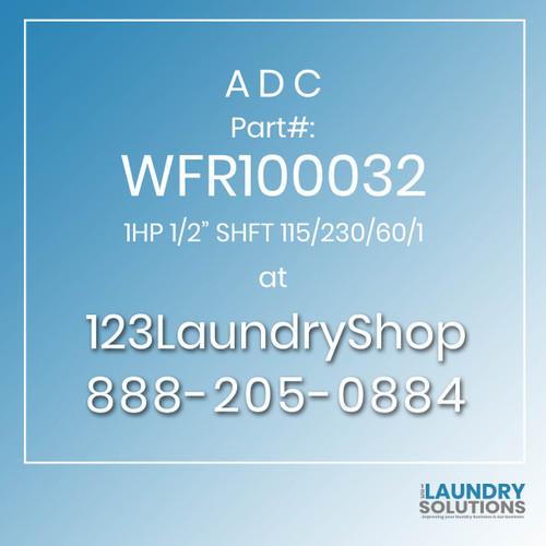 """ADC-WFR100032-1HP 1/2"""" SHFT 115/230/60/1"""