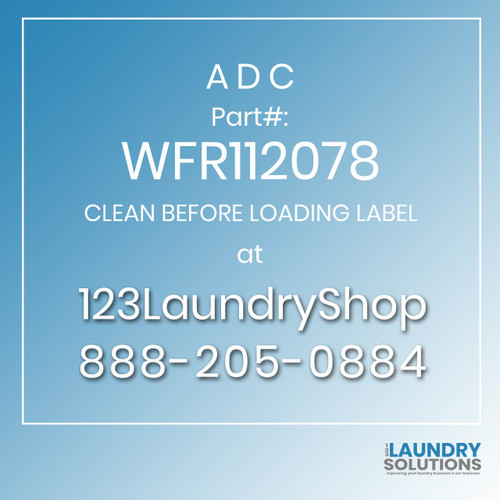 ADC-WFR112078-CLEAN BEFORE LOADING LABEL