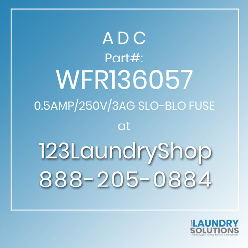 ADC-WFR136057-0.5AMP/250V/3AG SLO-BLO FUSE