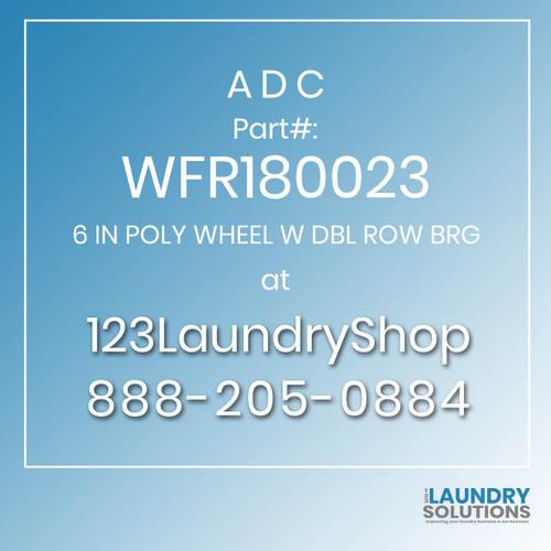ADC-WFR180023-6 IN POLY WHEEL W DBL ROW BRG