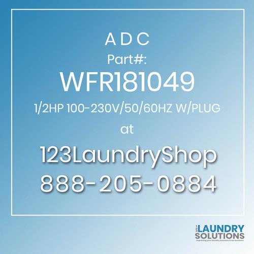 ADC-WFR181049-1/2HP 100-230V/50/60HZ W/PLUG