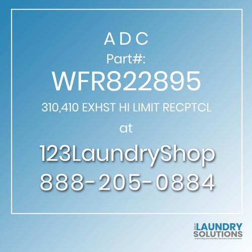 ADC-WFR822895-310,410 EXHST HI LIMIT RECPTCL