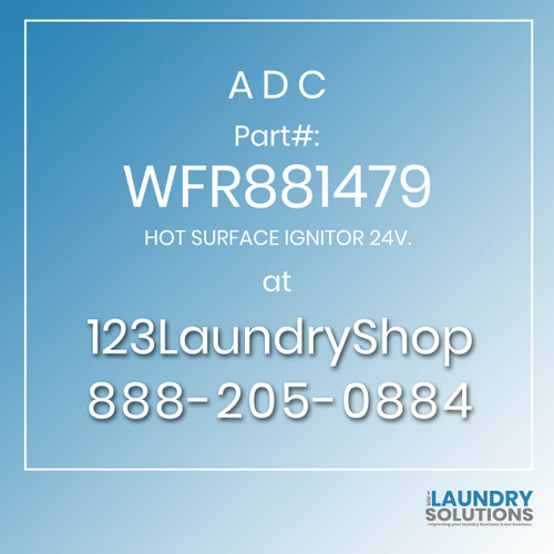ADC-WFR881479-HOT SURFACE IGNITOR 24V.
