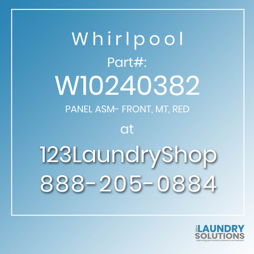 WHIRLPOOL #W10240382 - PANEL ASM- FRONT, MT, RED