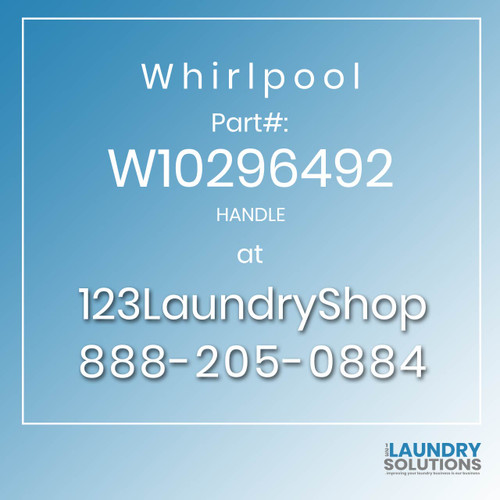 WHIRLPOOL #W10296492 - HANDLE