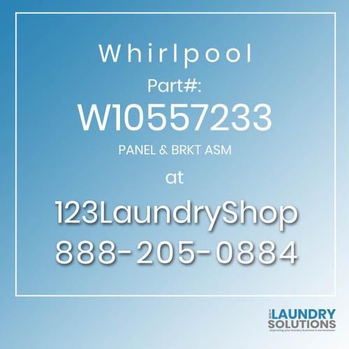 WHIRLPOOL #W10557233 - PANEL & BRKT ASM