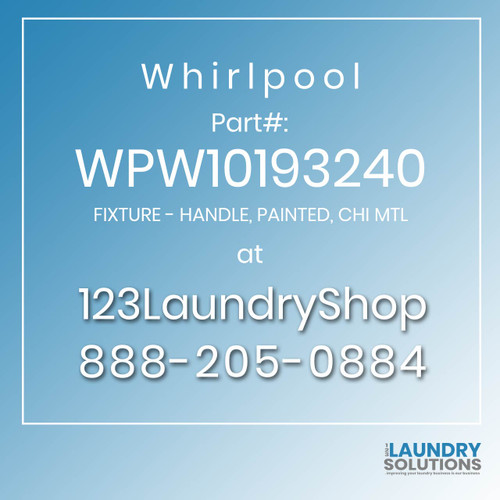 WHIRLPOOL #WPW10193240 - FIXTURE - HANDLE, PAINTED, CHI MTL