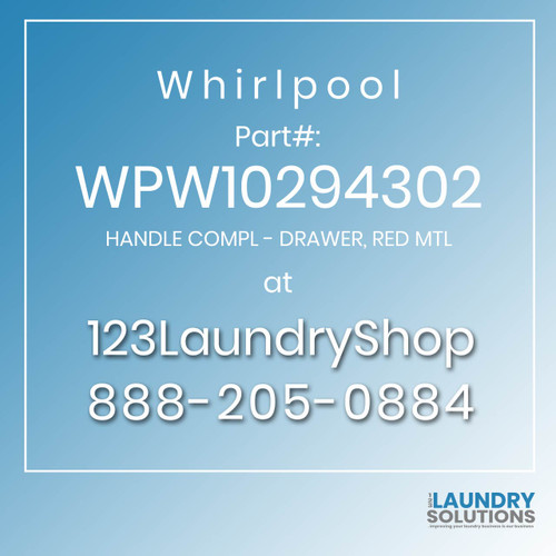 WHIRLPOOL #WPW10294302 - HANDLE COMPL - DRAWER, RED MTL