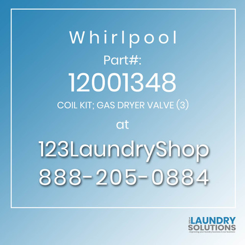 WHIRLPOOL #12001348 - COIL KIT; GAS DRYER VALVE (3)
