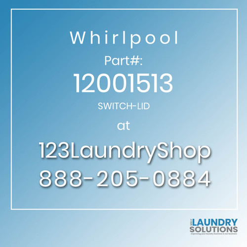 WHIRLPOOL #12001513 - SWITCH-LID
