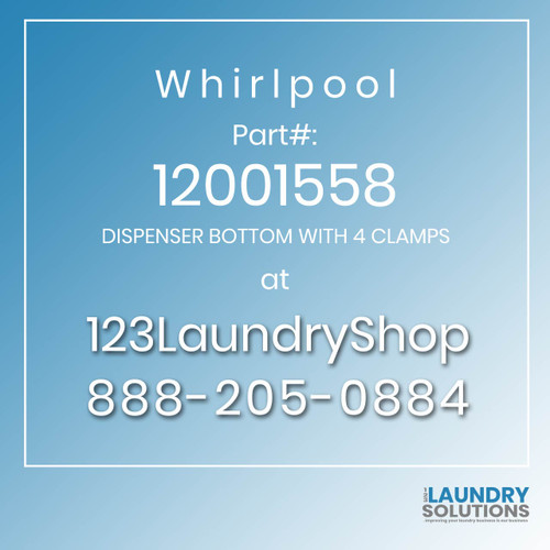 WHIRLPOOL #12001558 - DISPENSER BOTTOM WITH 4 CLAMPS