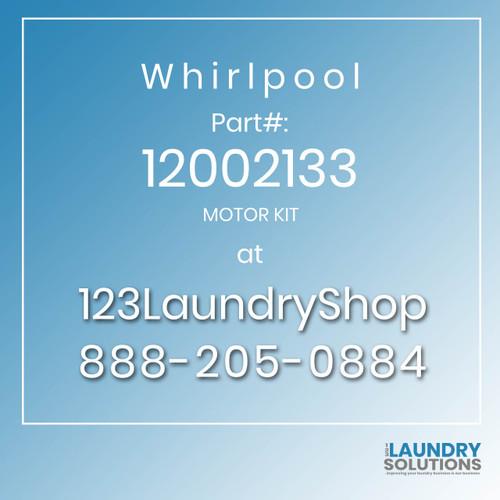 WHIRLPOOL #12002133 - MOTOR KIT