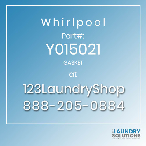 WHIRLPOOL #Y015021 - GASKET