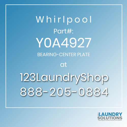 WHIRLPOOL #Y0A4927 - BEARING-CENTER PLATE