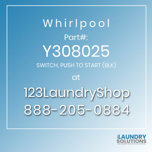 WHIRLPOOL #Y308025 - SWITCH, PUSH TO START (BLK)