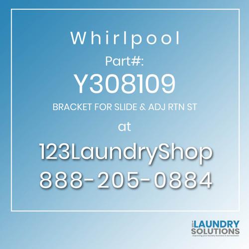WHIRLPOOL #Y308109 - BRACKET FOR SLIDE & ADJ RTN ST