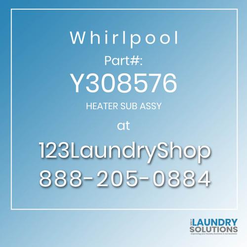 WHIRLPOOL #Y308576 - HEATER SUB ASSY