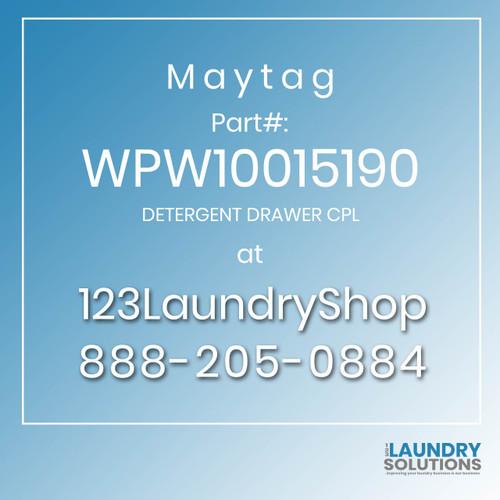 Maytag #WPW10015190 - DETERGENT DRAWER CPL