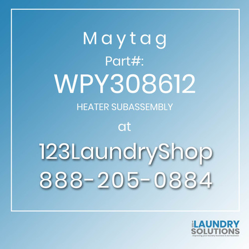 Maytag #WPY308612 - HEATER SUBASSEMBLY