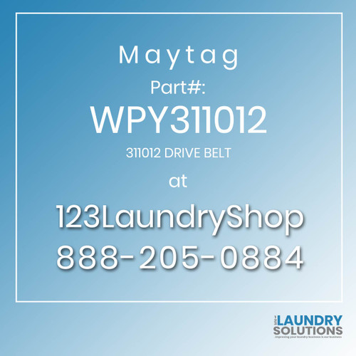 Maytag #WPY311012 - 311012 DRIVE BELT