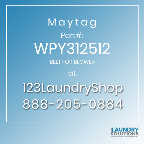 Maytag #WPY312512 - BELT FOR BLOWER