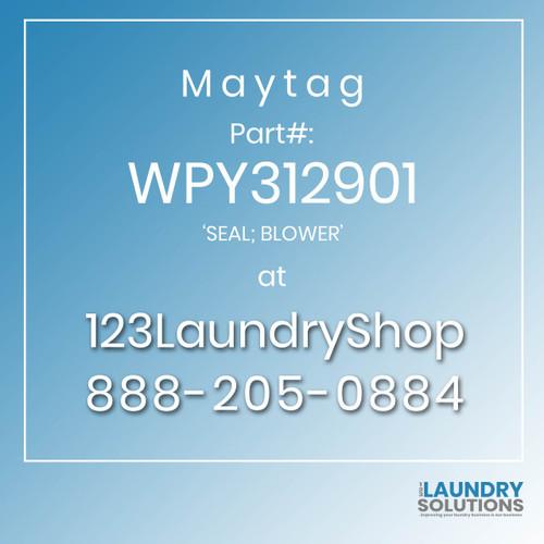 Maytag #WPY312901 - 'SEAL; BLOWER'