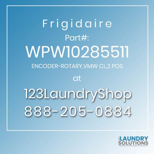Frigidaire #WPW10285511 - ENCODER-ROTARY,VMW CL,2 POS