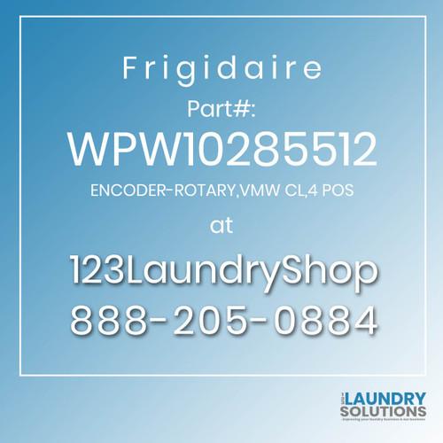 Frigidaire #WPW10285512 - ENCODER-ROTARY,VMW CL,4 POS