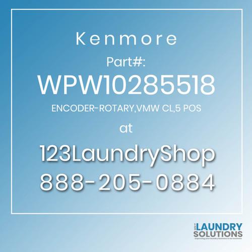 Kenmore #WPW10285518 - ENCODER-ROTARY,VMW CL,5 POS