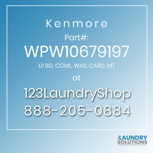 Kenmore #WPW10679197 - UI BD, COML, WAS, CARD, MT