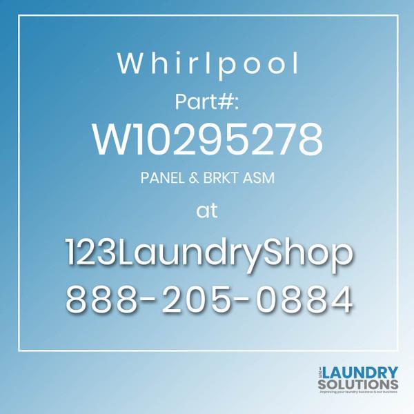 WHIRLPOOL #W10295278 - PANEL & BRKT ASM