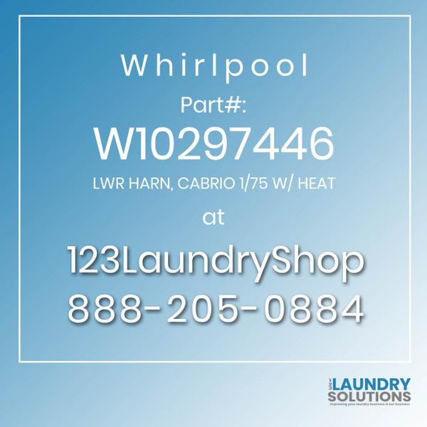 WHIRLPOOL #W10297446 - LWR HARN, CABRIO 1/75 W/ HEAT
