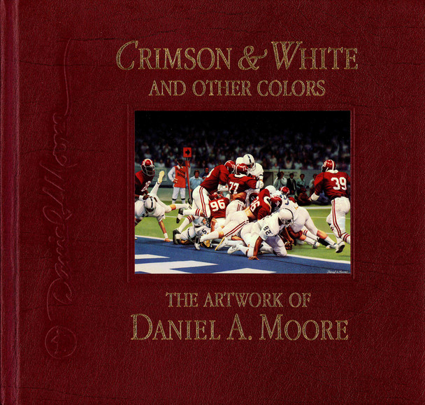 """""""Crimson & White and Other Colors"""" - The Artwork of Daniel A. Moore - Limited Edition Book"""