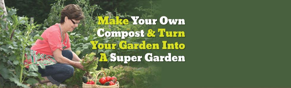 Make your own compost & turn your garden into a super garden