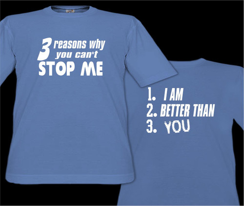 3 Reasons Why You Can't Stop Me